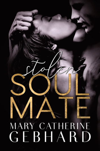 Stolen Soulmate ebook by Mary Catherine Gebhard