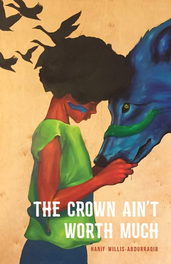 The Crown Ain't Worth Much ebook by Hanif  Willis-Abdurraqib
