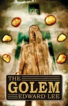 The Golem eBook by Edward Lee