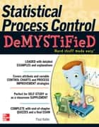 Statistical Process Control Demystified ebook by Paul Keller