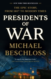 Presidents of War eBook by Michael Beschloss
