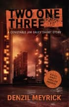 Two One Three - A DCI Daley Short Story ebook by Denzil Meyrick