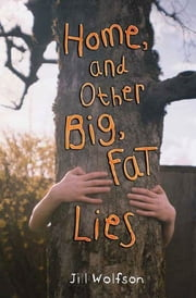 Home, and Other Big, Fat Lies ebook by Jill Wolfson