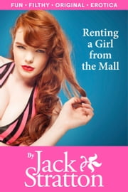 Renting a Girl from the Mall ebook by Jack Stratton