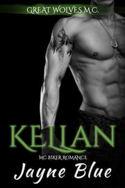 Kellan - MC Biker Romance ebook by Jayne Blue