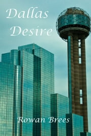 Dallas Desire ebook by Rowan Brees