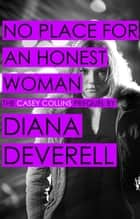No Place for an Honest Woman ebook by Diana Deverell