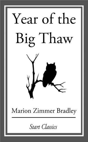 Year of the Big Thaw ebook by Marion Zimmer Bradley