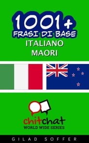 1001+ Frasi di Base Italiano - Maori ebook by Gilad Soffer