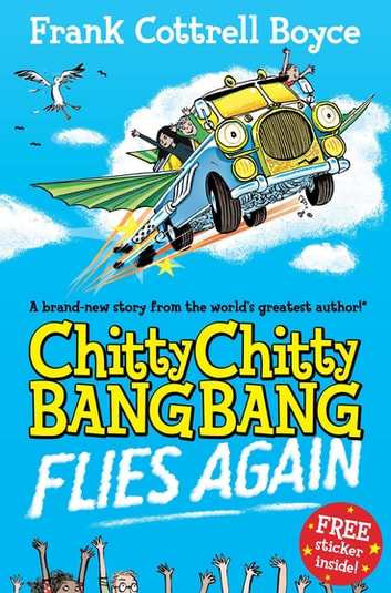 Chitty Chitty Bang Bang Flies Again: Book 2 ebook by Frank Cottrell Boyce