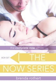 The Complete Now Series ebook by Brenda Rothert