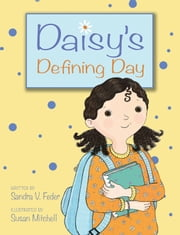 Daisy's Defining Day ebook by Sandra V. Feder,Susan Mitchell