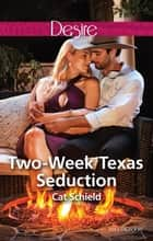 Two-Week Texas Seduction 電子書 by Cat Schield