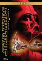 Star Wars: Rebel Force: Trapped ebook by Alex Wheeler