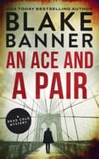 An Ace and A Pair ebook by Blake Banner