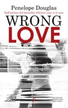 Wrong love ebook by Penelope Douglas