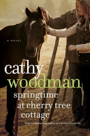 Springtime at Cherry Tree Cottage: A Taylton St. George Novel ebook by Cathy Woodman
