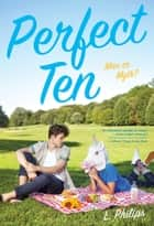 Perfect Ten ebook by L. Philips