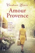 Amour Provence ebook by Tineke Funhoff,Constance Leisure