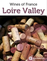 Loire Valley: Wines of France ebook by Approach Guides,David Raezer,Jennifer Raezer