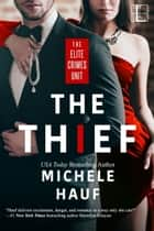 The Thief ebook by Michele Hauf