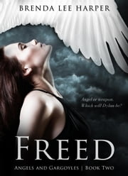 FREED - Angels and Gargoyles, #2 ebook by Brenda L. Harper