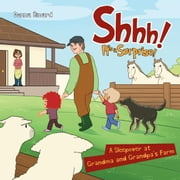Shhh! It's a Surprise: A Sleepover at Grandma and Grandpa's Farm ebook by Simard, Donna