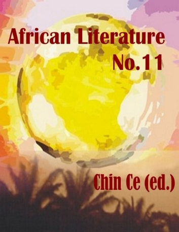 African Literature No 11 ebook by Chin Ce (ed.)