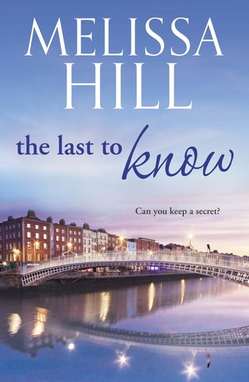 The Last To Know ebook by Melissa Hill