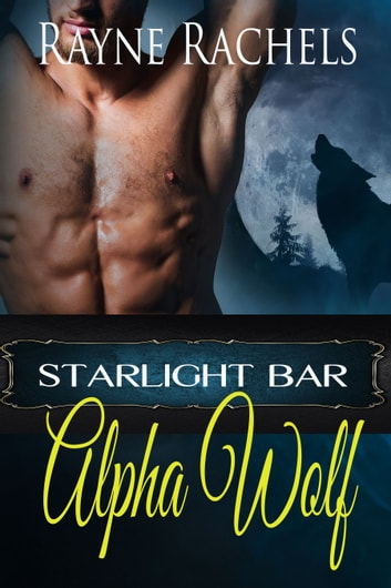 Alpha Wolf ebook by Rayne Rachels