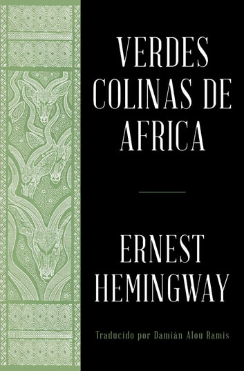Verdes colinas de africa (Spanish Edition) ebook by Ernest Hemingway