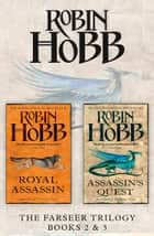 The Farseer Series Books 2 and 3: Royal Assassin, Assassin's Quest ebook by Robin Hobb