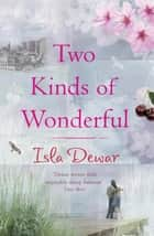 Two Kinds of Wonderful ebook by Isla Dewar