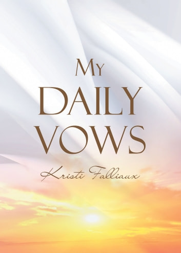 My Daily Vows ebook by Kristi Falliaux