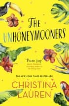 The Unhoneymooners ebook by Christina Lauren