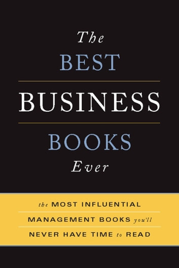 The Best Business Books Ever - The Most Influential Management Books You'll Never Have Time To Read ebook by Basic Books