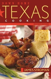 Down Home Texas Cooking ebook by James Stroman