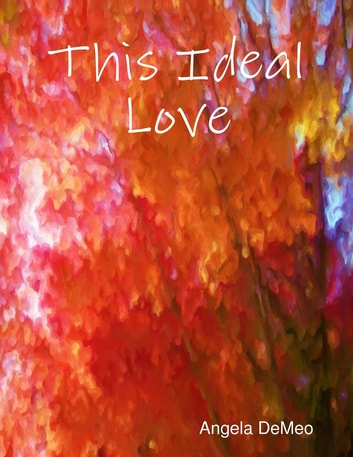 This Ideal Love ebook by Angela DeMeo
