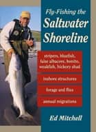 Fly-Fishing the Saltwater Shoreline ebook by Ed Mitchell