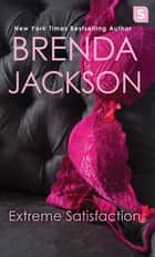 Extreme Satisfaction eBook by Brenda Jackson