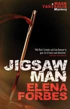 Jigsaw Man ebook by Elena Forbes