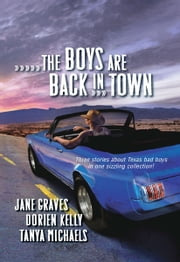The Boys Are Back in Town - Falling For You\Forward Pass\Ready and Willing ebook by Jane Graves,Dorien Kelly,Tanya Michaels