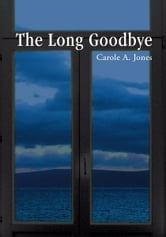 The Long Goodbye ebook by Carole Jones