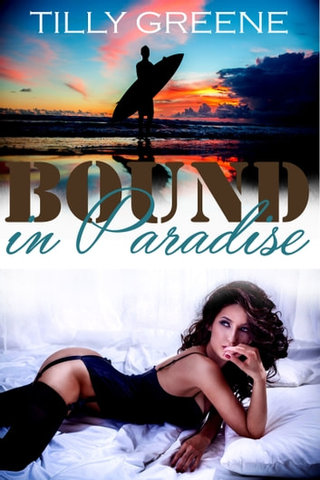 Bound in Paradise ebook by Tilly Greene