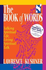 The Book of Words: Talking Spiritual Life, Living Spiritual Talk ebook by Lawrence Kushner