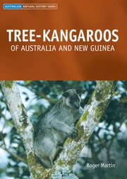 Tree-kangaroos of Australia and New Guinea ebook by Roger Martin
