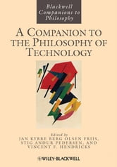 A Companion to the Philosophy of Technology ebook by Stig Andur Pedersen,Vincent F. Hendricks,Jan Kyrre Berg  Olsen