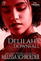 Delilah's Downfall ebook by Melissa Schroeder