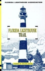 Florida Lighthouse Trail ebook by Thomas Taylor,Paul Bradley