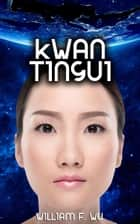 Kwan Tingui ebook by William F. Wu